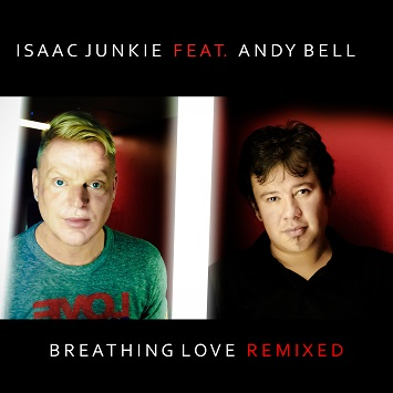 Breathing Love EP - Isaac Junkie feat Andy Bell CD1